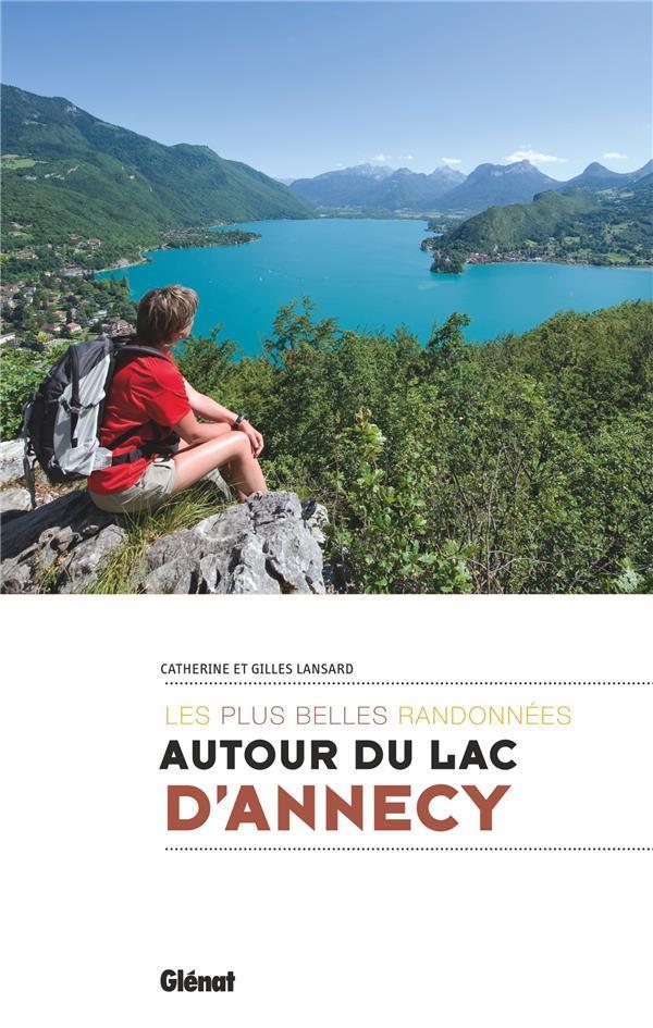 AUTOUR DU LAC D'ANNECY  -  LES PLUS BELLES RANDONNEES LANSARD CATHERINE Glénat