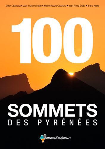 100 SOMMETS DES PYRENEES COLLECTIF Rando éditions