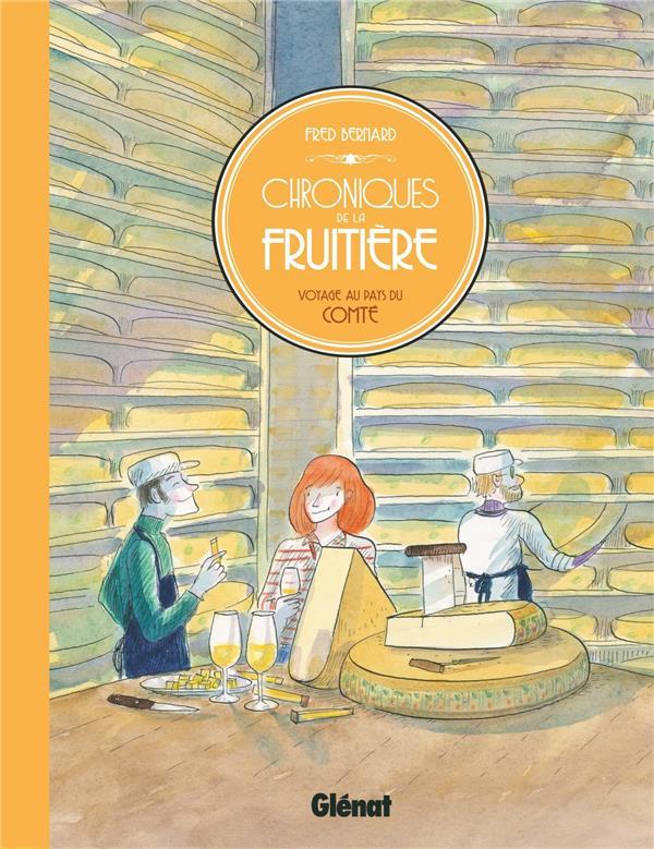 CHRONIQUES DE LA FRUITIERE - VOYAGE AU PAYS DU COMTE BERNARD, FREDERIC Glénat