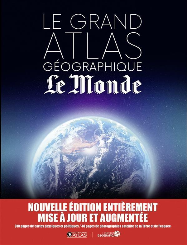 LE GRAND ATLAS GEOGRAPHIQUE  -  LE MONDE XXX Atlas