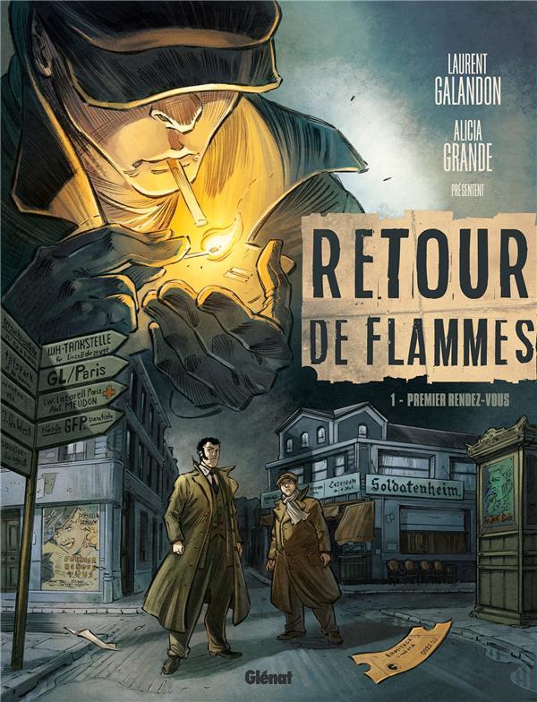 RETOUR DE FLAMMES - TOME 01 - PREMIER RENDEZ-VOUS GALANDON/GRANDE GLENAT