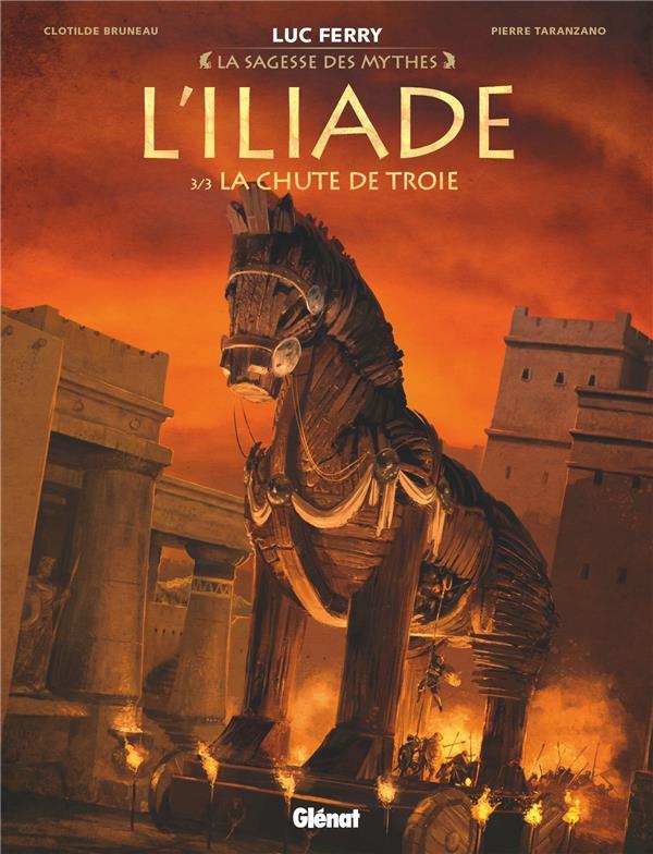L-ILIADE - TOME 03 - LA CHUTE BRUNEAU/TARANZANO GLENAT