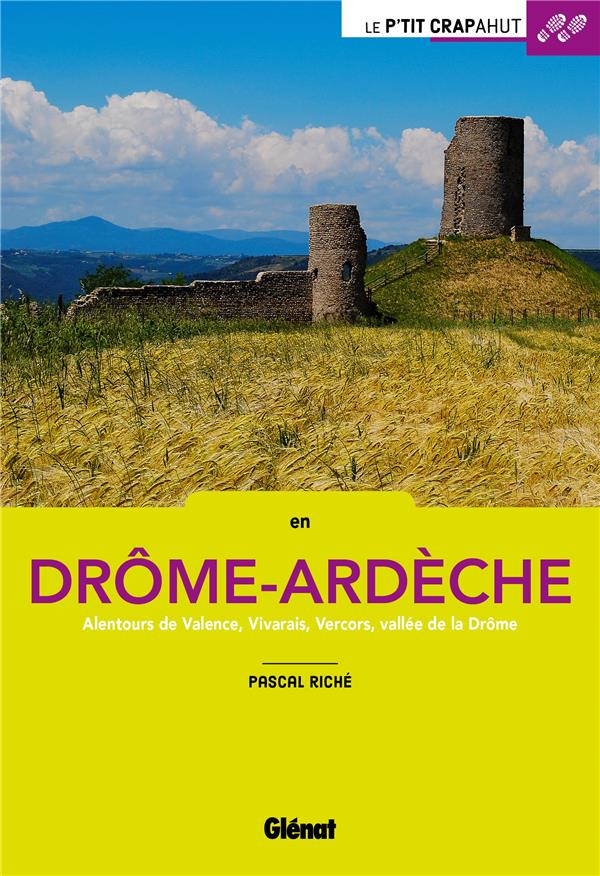 Riché Pascal - EN DROME-ARDECHE - ALENTOURS DE VALENCE, VIVARAIS, VERCORS, VALLEE DE LA DROME