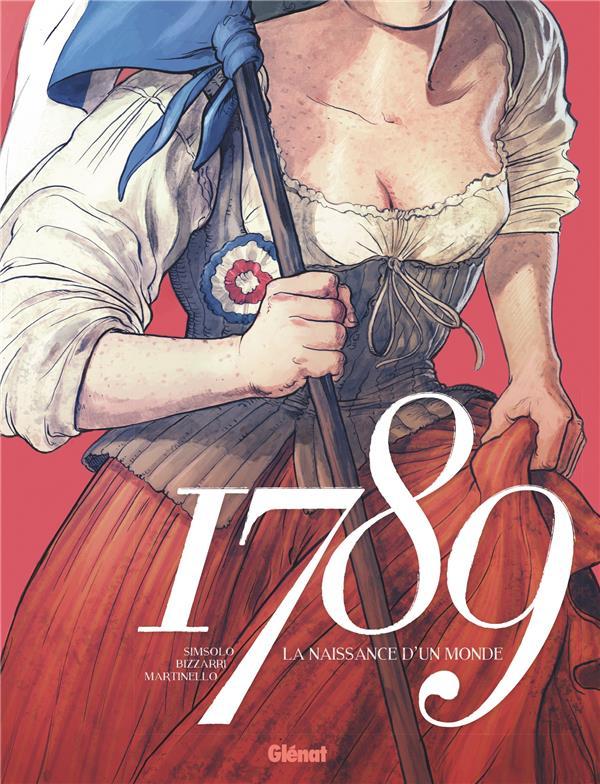 1789  -  LA NAISSANCE D'UN MONDE SIMSOLO/BIZZARRI GLENAT