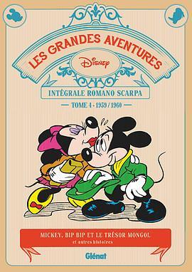 LES GRANDES AVENTURES DE ROMANO SCARPA  -  INTEGRALE VOL.4  -  19591960, MICKEY, BIP BIP ET LE TRESOR MONGOL ET AUTRES HISTOIRES