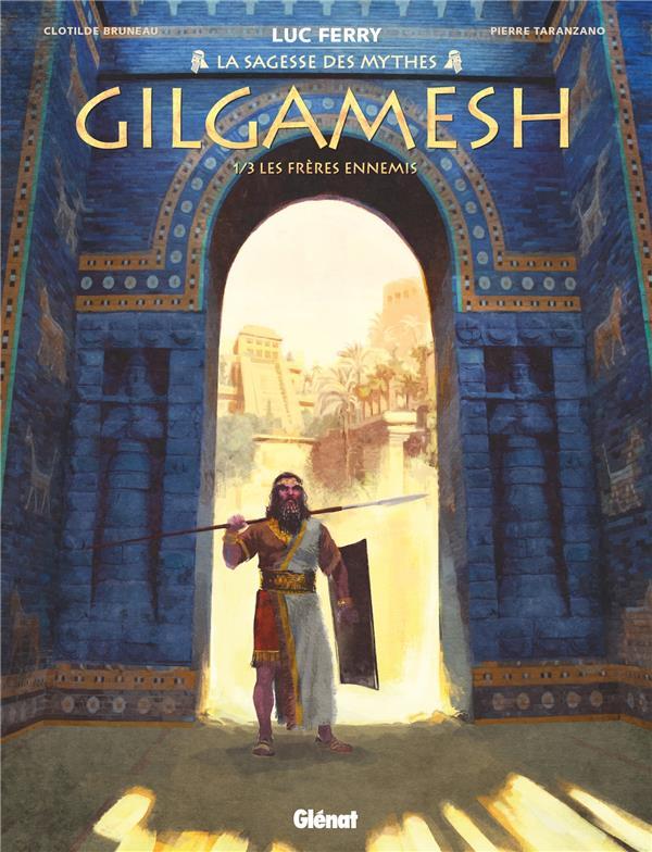 GILGAMESH T.1  -  LES FRERES ENNEMIS TARANZANO/BRUNEAU GLENAT