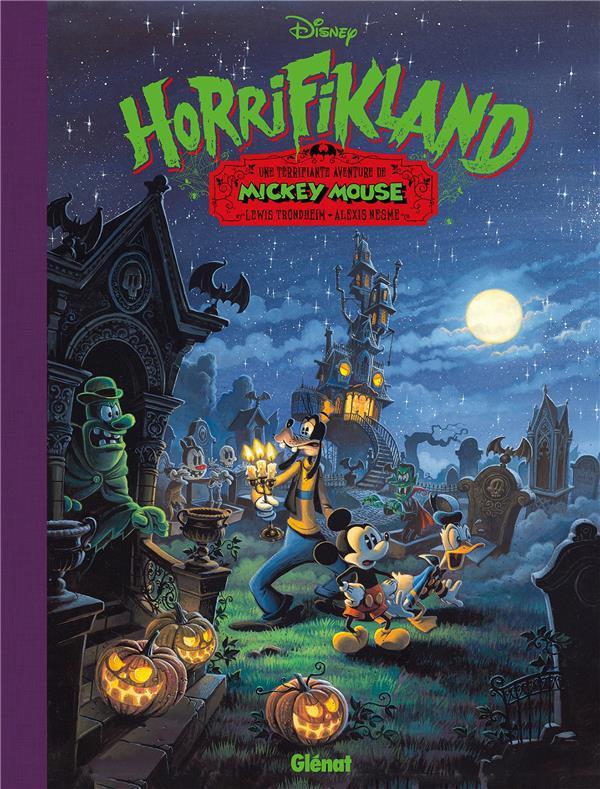 HORRIFIKLAND  -  UNE TERRIFIANTE AVENTURE DE MICKEY MOUSE TRONDHEIM/NESME GLENAT