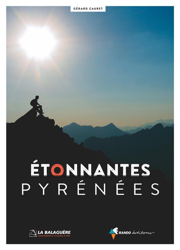 ETONNANTES PYRENEES CAUBET GERARD Rando éditions