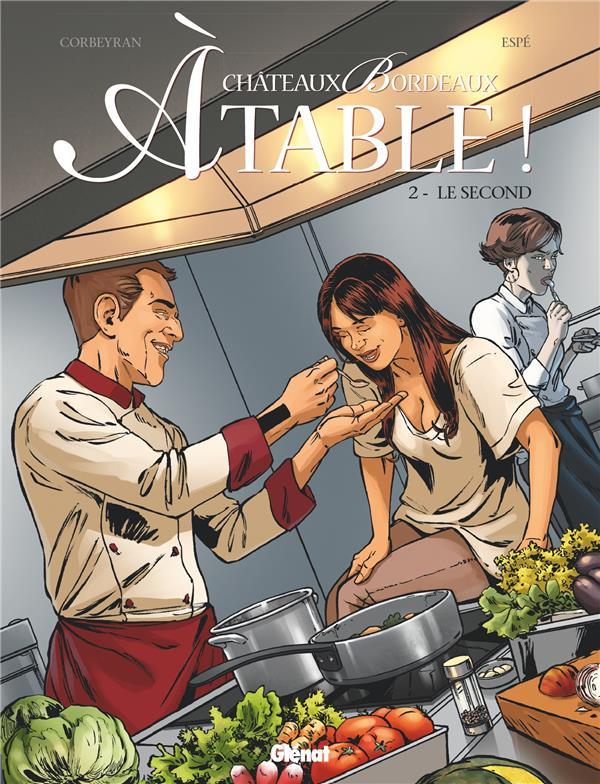 CHATEAUX BORDEAUX - A TABLE ! T.2  -  LE SECOND