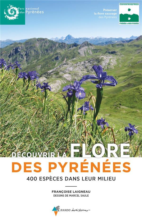 DECOUVRIR LA FLORE DES PYRENEES  -  400 ESPECES DANS LEUR MILIEU LAIGNEAU FRANCOISE GLENAT