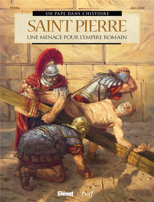SAINT-PIERRE  -  UNE MENACE POUR L'EMPIRE ROMAIN  JAILLOUX, MARC  GLENAT