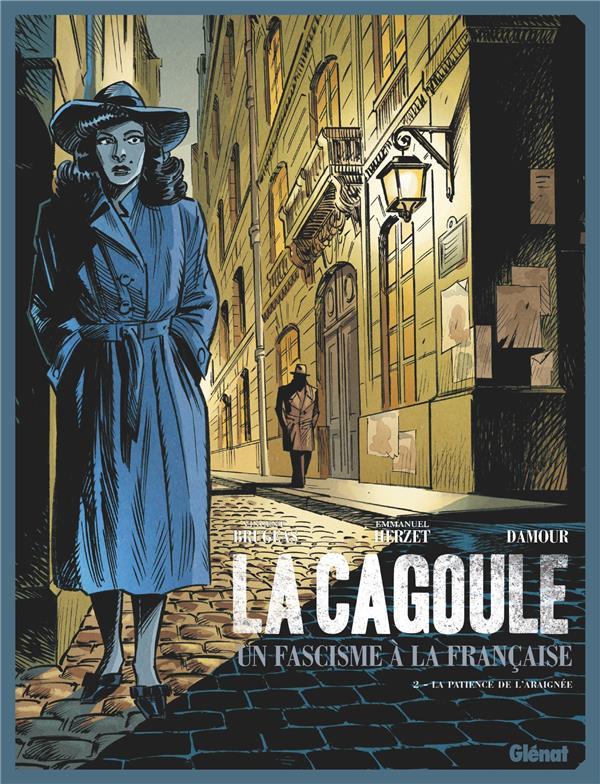 LA CAGOULE  -  UN FASCISME A LA FRANCAISE T.2  -  LA PATIENCE DE L'ARAIGNEE  HERZET, EMMANUEL  GLENAT