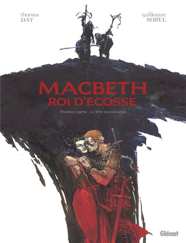 MACBETH, ROI D'ECOSSE T.1  -  LE LIVRE DES SORCIERES DAY/SOREL GLENAT