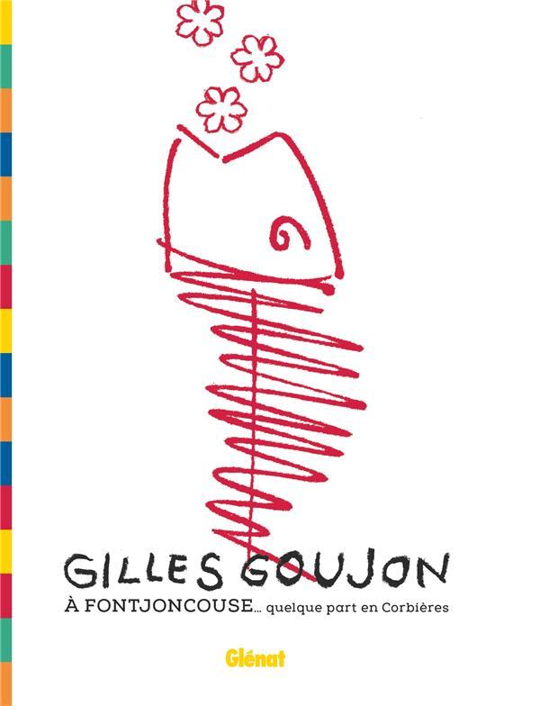 GILLES GOUJON A FONTJONCOUSE - GOUJON/PELLETIER GLENAT