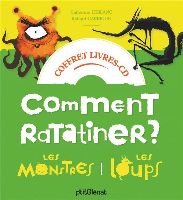 COMMENT RATATINER LES MONSTRES ET LES LOUPS  -  COFFRET LEBLANC, CATHERINE  GLENAT