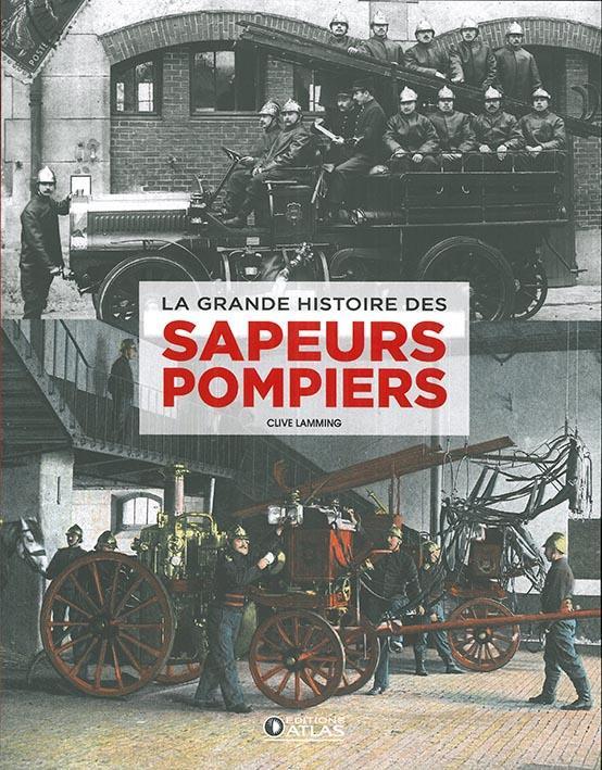 LA GRANDE HISTOIRE DES SAPEURS-POMPIERS LAMMING CLIVE GLENAT