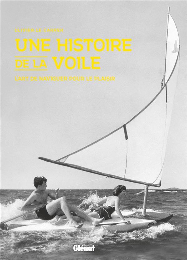 UNE HISTOIRE DE LA VOILE
