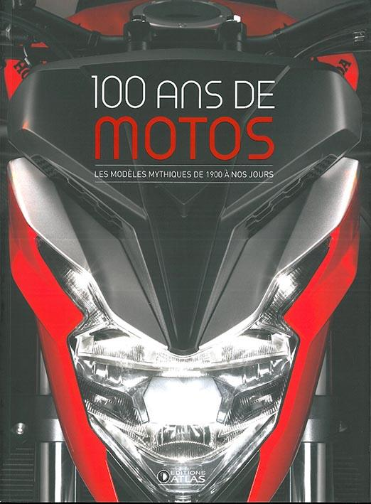 100 ANS DE MOTOS (2E ED) - LES MODELES MYTHIQUES DE 1900 A NOS JOURS  GLENAT