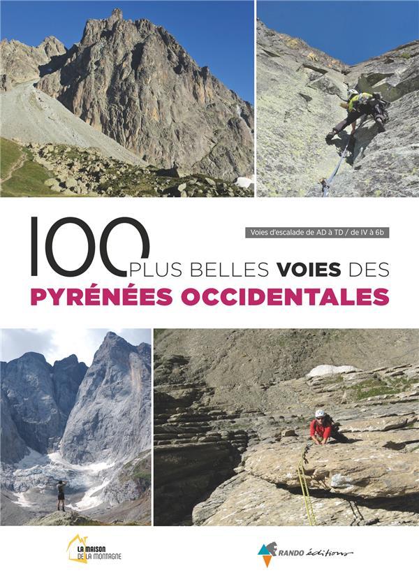 100 PLUS BELLES VOIES DES PYRENEES OCCIDENTALES MAISON DE LA MONTAGN GLENAT