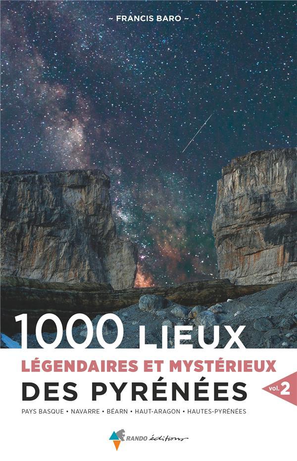 1000 LIEUX LEGENDAIRES ET MYSTERIEUX DES PYRENEES T.2 BARO FRANCIS GLENAT
