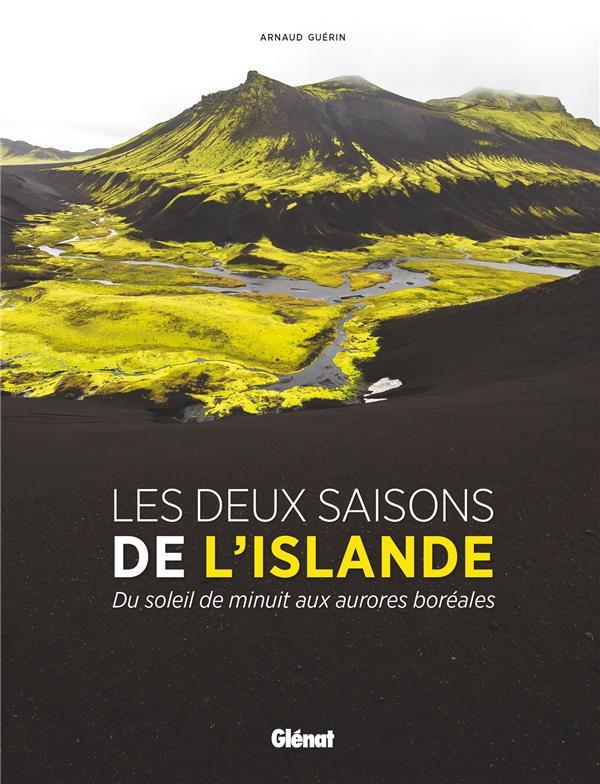 LES DEUX SAISONS DE L'ISLANDE - DU SOLEIL DE MINUIT AUX AURORES BOREALES