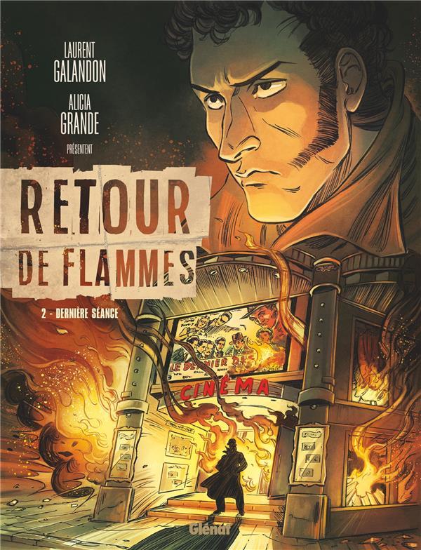 RETOUR DE FLAMMES T.2  -  DERNIERE SEANCE GALANDON, LAURENT  GLENAT