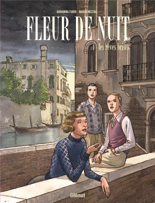 FLEUR DE NUIT T.1  -  LES REVES BRISES