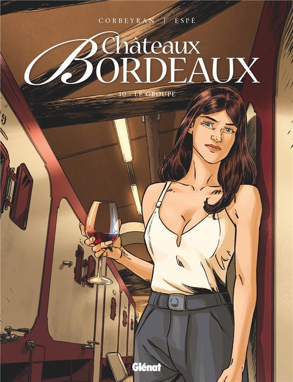 CHATEAUX BORDEAUX - TOME 10 - LE GROUPE