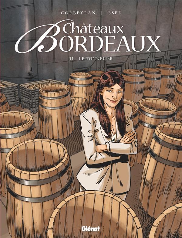 CHATEAUX BORDEAUX T.11  -  LE TONNELIER CORBEYRAN/ESPE GLENAT