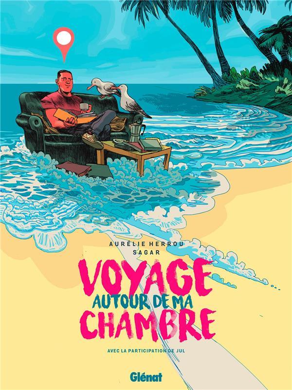 VOYAGE AUTOUR DE MA CHAMBRE HERROU/SAGAR GLENAT