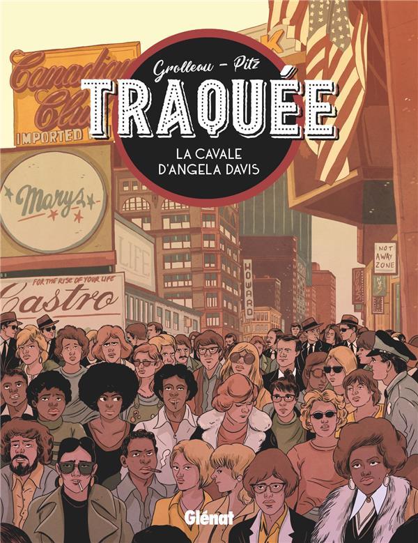 TRAQUEE  -  LA CAVALE D'ANGELA DAVIS GROLLEAU, FABIEN  GLENAT