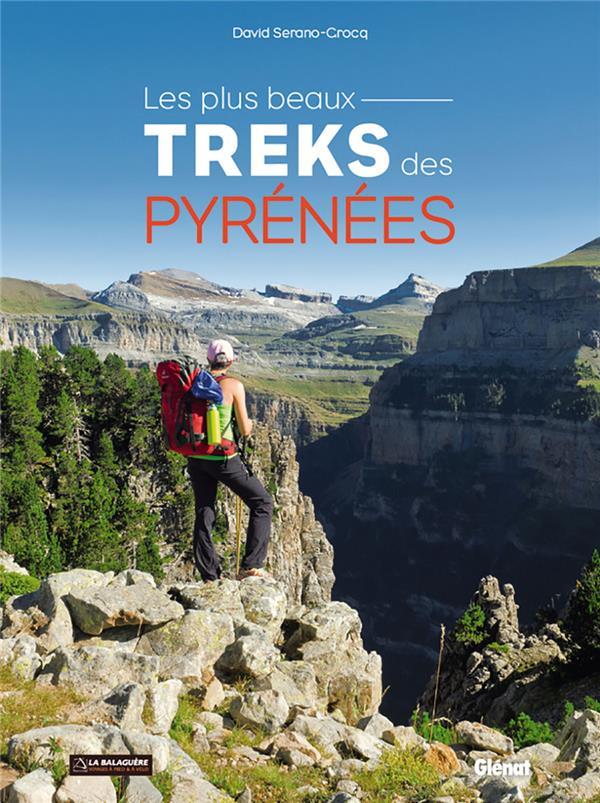 les plus beaux treks des Pyrénées SERANO-GROCQ, DAVID GLENAT