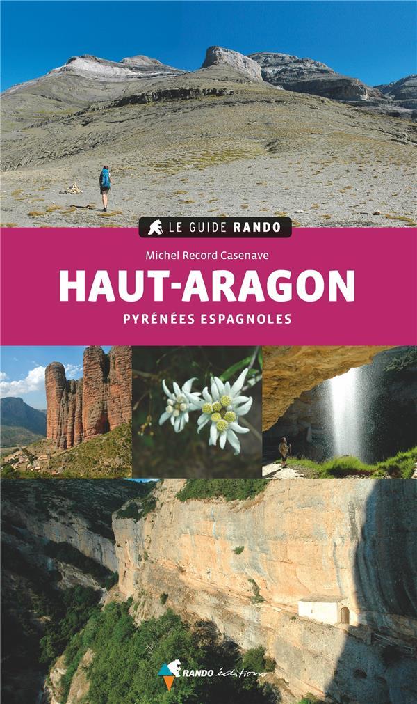LE GUIDE RANDO  -  HAUT-ARAGON  -  PYRENEES ESPAGNOLES (2E EDITION) RECORD CASENAVE MICH GLENAT