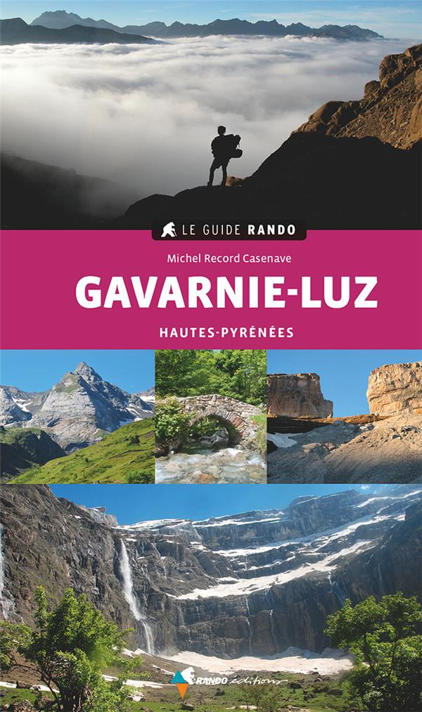 LE GUIDE RANDO  -  GAVARNIE-LUZ (2E EDITION) RECORD, MICHEL GLENAT