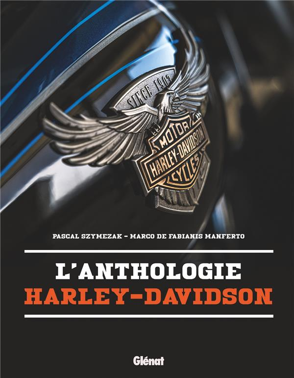 L'ANTHOLOGIE HARLEY-DAVIDSON SZYMEZAK GLENAT