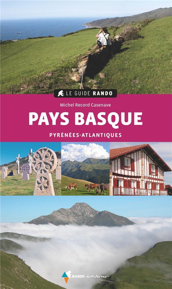 LE GUIDE RANDO  -  PAYS BASQUE  -  PYRENEES-ATLANTIQUES (2E EDITION)