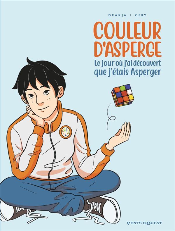 COULEUR D'ASPERGE - LE JOUR OU J'AI DECOUVERT QUE J'ETAIS ASPERGER