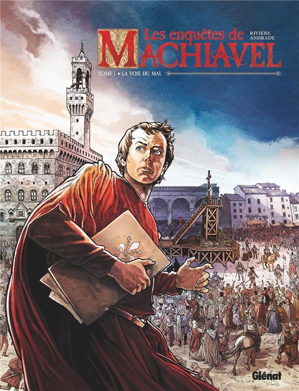 LES ENQUETES DE MACHIAVEL T.1  -  LA VOIE DU MAL RIVIERE/ANDRADE GLENAT