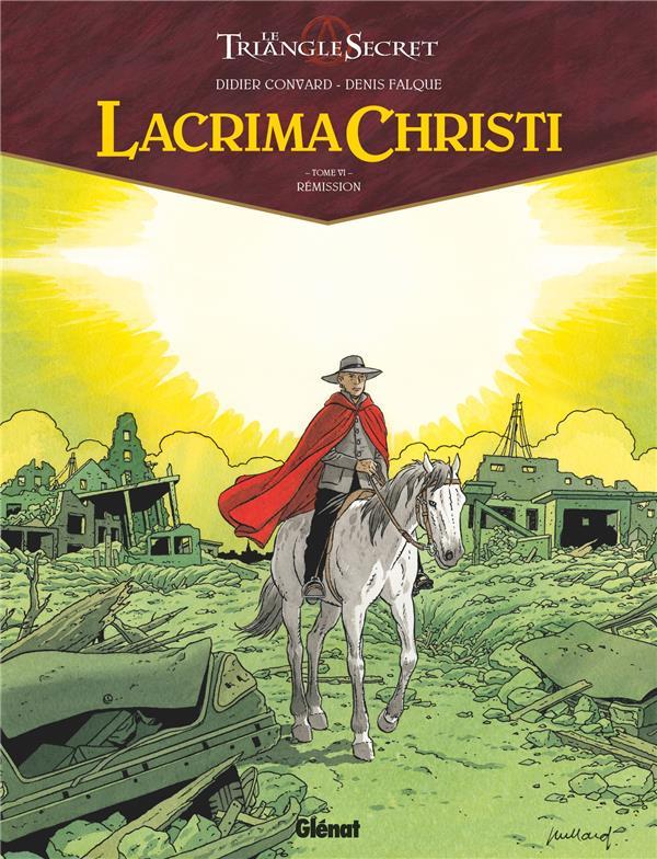 LACRIMA CHRISTI - TOME 06 - REMISSION CONVARD/FALQUE GLENAT