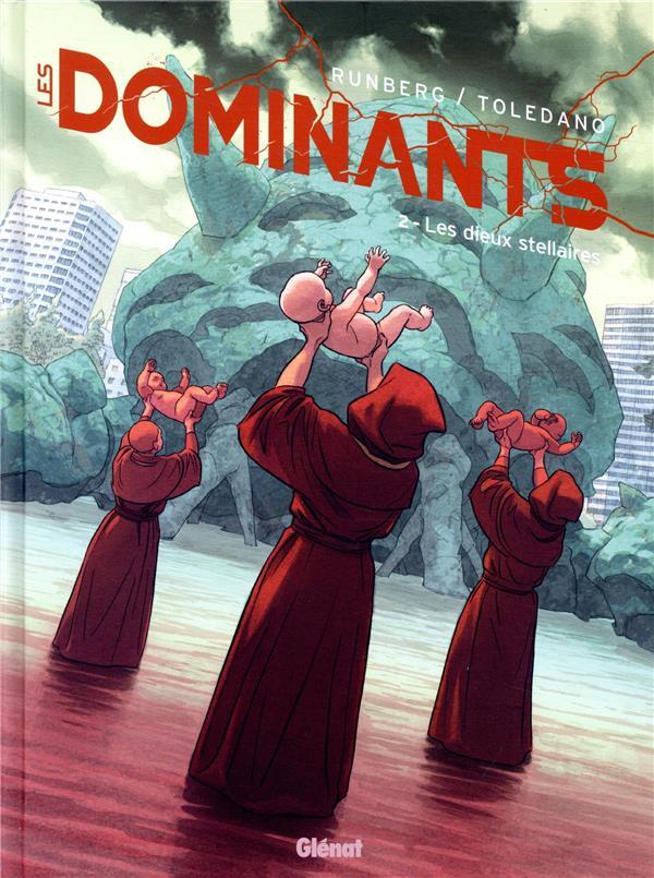 LES DOMINANTS - TOME 02 - LES DIEUX STELLAIRES RUNBERG/TOLEDANO GLENAT