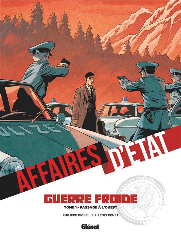 AFFAIRES D'ETAT : GUERRE FROIDE T.1  -  PASSAGE A L'OUEST RICHELLE/PENET GLENAT