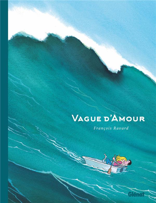VAGUE D'AMOUR RAVARD/VALOGNES GLENAT