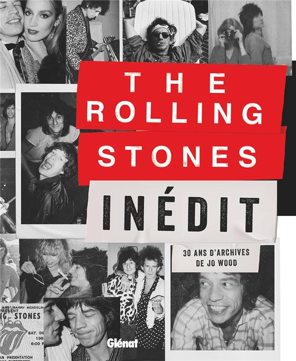 THE ROLLING STONES INEDIT  -  30 ANS D'ARCHIVES WOOD JO GLENAT
