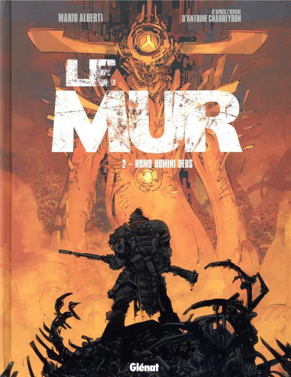 LE MUR - TOME 02 - HOMO HOMINI DEUS ALBERTI/CHARREYRON GLENAT