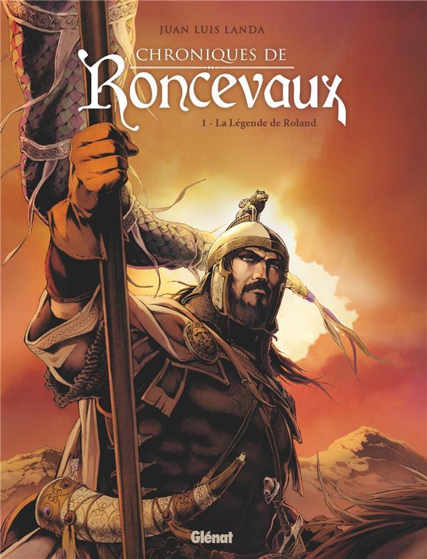 CHRONIQUES DE RONCEVEAU T.1  -  LA LEGENDE DE ROLAND