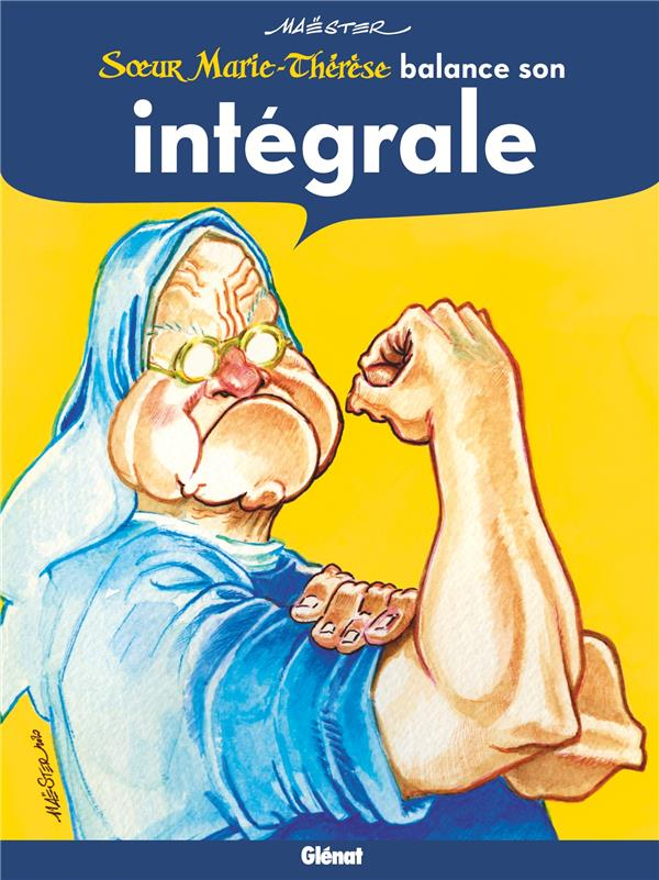 SOEUR MARIE-THERESE  -  INTEGRALE  -  SOEUR MARIE-THERESE BALANCE SON INTEGRALE MAESTER/SOLE GLENAT