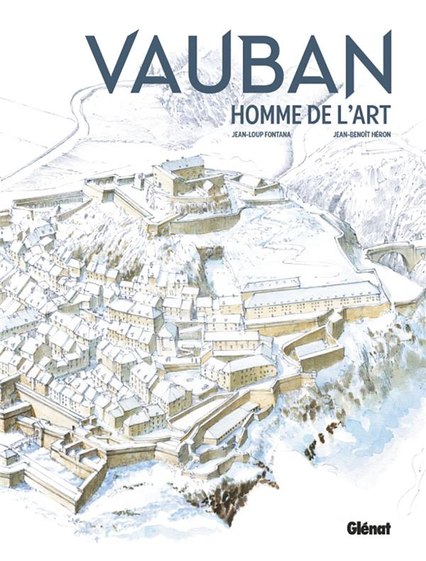 VAUBAN, HOMME DE L'ART FONTANA/HERON GLENAT