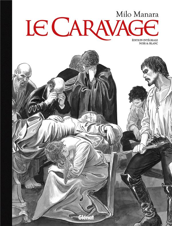 LE CARAVAGE - INTEGRALE N&B EDITION COLLECTOR MANARA MILO GLENAT