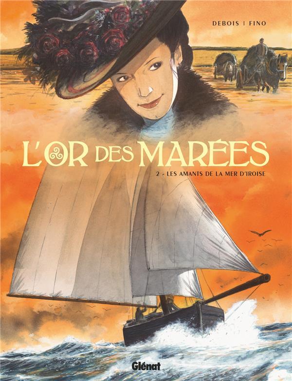 L'OR DES MAREES - TOME 02 - LES AMANTS DE LA MER D'IROISE DEBOIS/FINO GLENAT