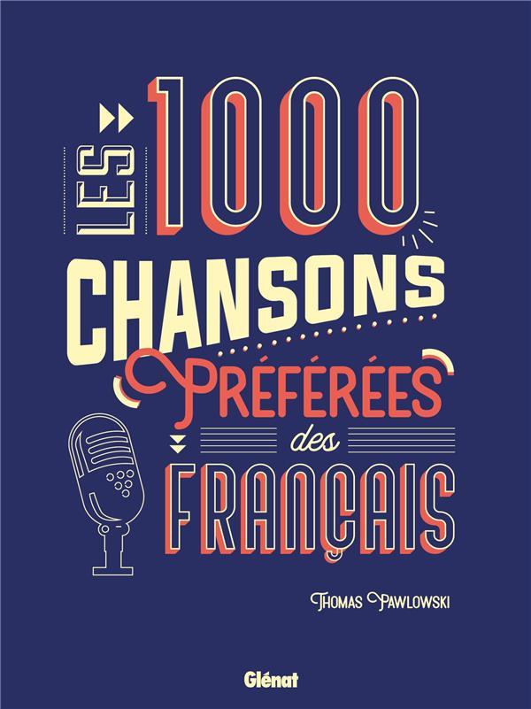 LES 1000 CHANSONS PREFEREES DE PAWLOWSKI THOMAS GLENAT